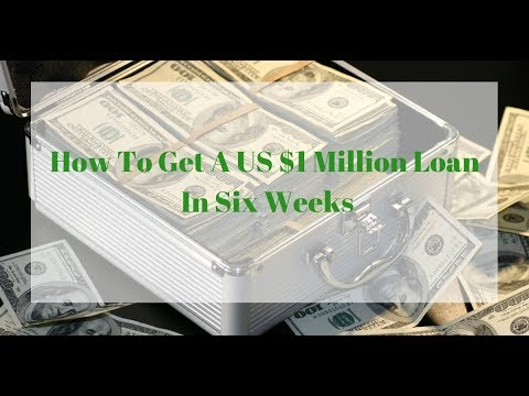 How To Get A US 1 Million Dollar Loan In 6 Weeks
