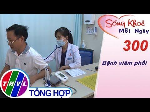 THVL | Bệnh viêm phổi | Sống khỏe mỗi ngày – Kỳ 300