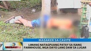 BT: Limang natagpuang patay sa isang farmhouse, mga dayo lang daw sa lugar