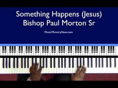 Something Happens (Jesus) - Bishop Paul Morton