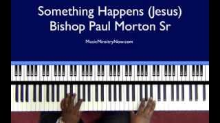 Something Happens (Jesus) - Bishop Paul Morton