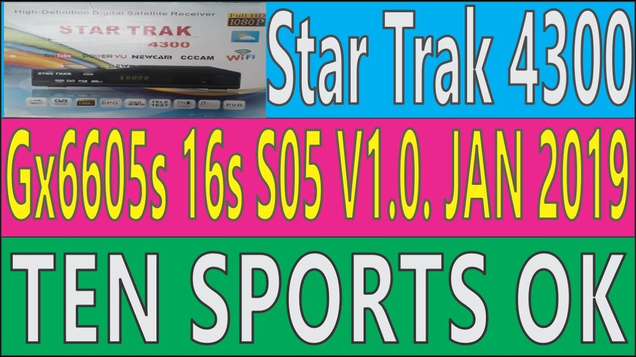Star Trak 4300 New Software Gx6605s 16s s05 v1 0 Ten Sports Ok 2019