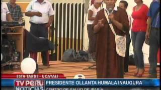 Mandatario inaugura Centro de Salud en Iparía, región Ucayali