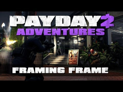 Payday 2 Adventures: Framing Frame [Day...