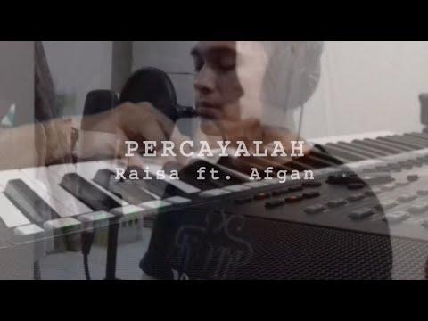 Percayalah - Raisa ft. Afgan (Cover By Aster)