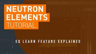 iZotope Neutron Elements | Mixing with EQ Learn Tutorial