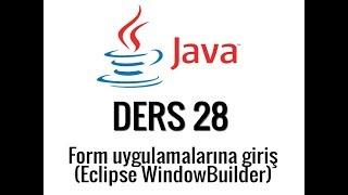 JAVA - 28 - Eclipse Form uygulamalarına giriş