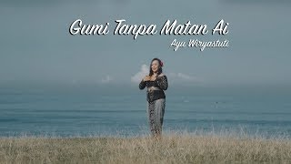 AYU WIRYASTUTI - Gumi Tanpa Matan Ai (GTMA)