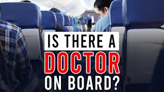 """Is There a Doctor On Board?"" 
