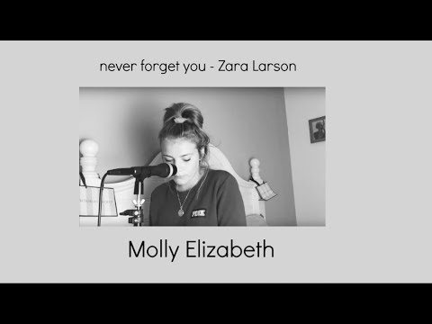 Zara Larson - Never Forget You (cover) | Molly Elizabeth