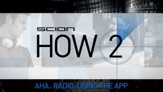 Scion How 2 - Get Started Using the Aha Radio App