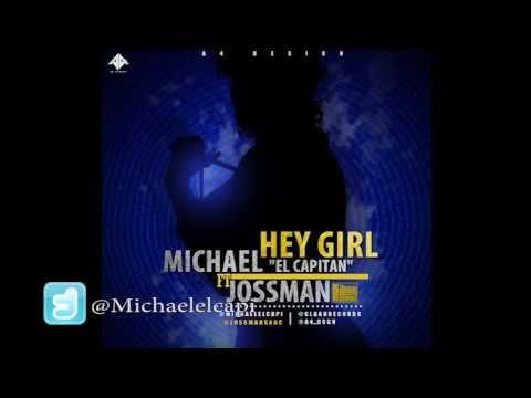 Michael El Capitan - Hey Girl FT. Jossman [LYRIC] (@michaelelcapitan)