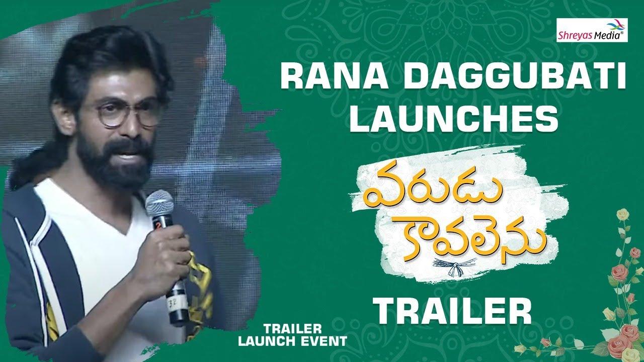 Download Rana Daggubati Launches Varudu Kaavalenu Trailer | Naga Shaurya, Ritu Varma | Shreyas Media