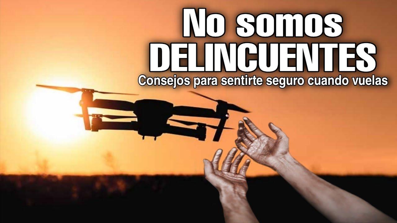 VOLAR UN DRON NO ES UN DELITO / VUELO SEGURO
