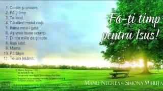 Manu Negrea - 2011 Fa ti timp pentru Isus