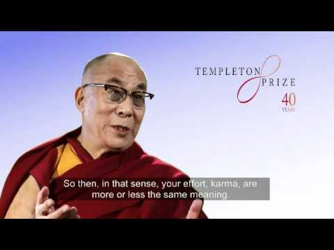 Spiritual laws and action.  His Holiness the Dalai Lama, Templeton Prize 2012