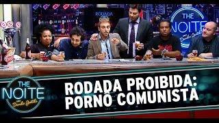 The Noite (13/11/14) - Rodada Proibida: Pornô Comunista