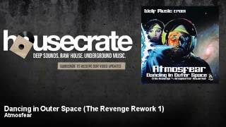 Atmosfear - Dancing in Outer Space - The Revenge Rework 1