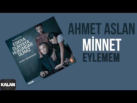 Minnet Eylemem (feat. Ahmet Aslan)   [Orijinal Dizi Müzikleri © 2016 Kalan Müzik ]