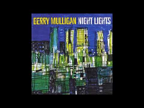 Gerry Mulligan - Night Lights (1963) Full Album Jazz About Love