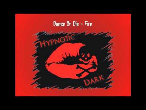 Dance Or Die - Fire