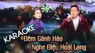 [KARAOKE] Đêm Gành Hào Nghe Điệu Hoài Lang - Beat Song Ca Chuẩn | Hoa Dương TV