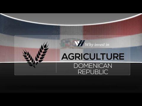 Agriculture  Dominican Republic - Why invest in 2015