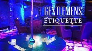 STRIP CLUB ETIQUETTE FOR THE GENTLEMEN
