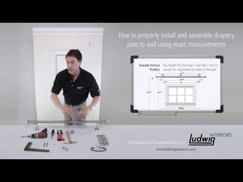 Step 2 : How to properly install and assemble drapery hardware to wall using exact measurements