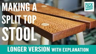 Making a Split Top Stool - Longer Version with Explanation