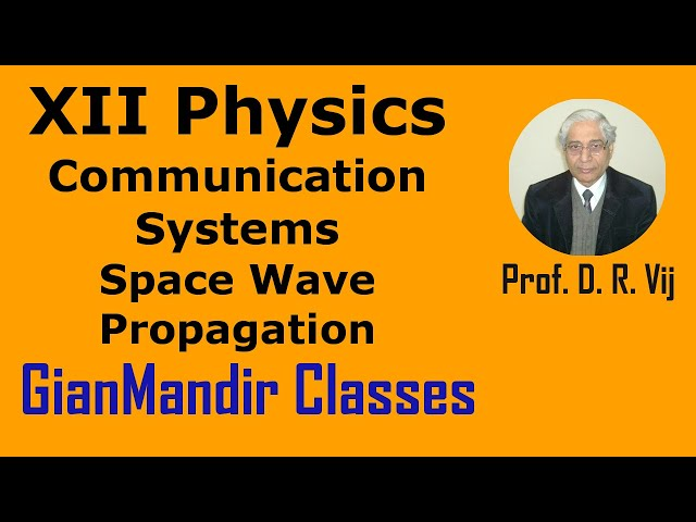 XII Physics | Communication Systems | Space  Wave Propagation by Amrinder Sir