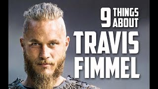 9 Things You May Not Know About Travis Fimmel (Ragnar Lothbrok in Vikings)