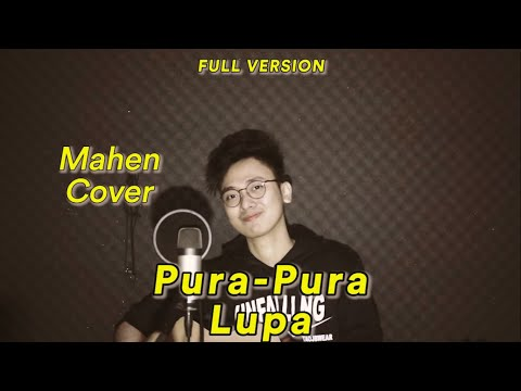 PURA-PURA LUPA (FULL COVER) Original Song By Mahen