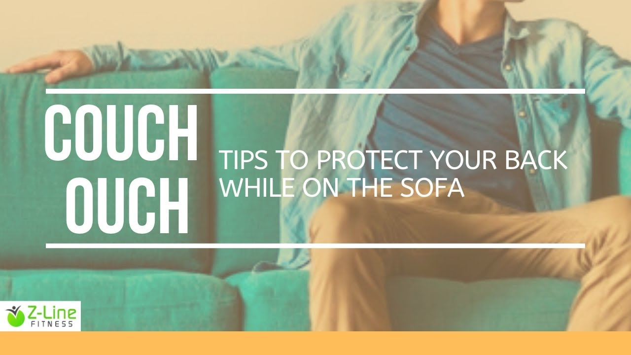 Genial How To Sit On The Couch Without Killing Your Back
