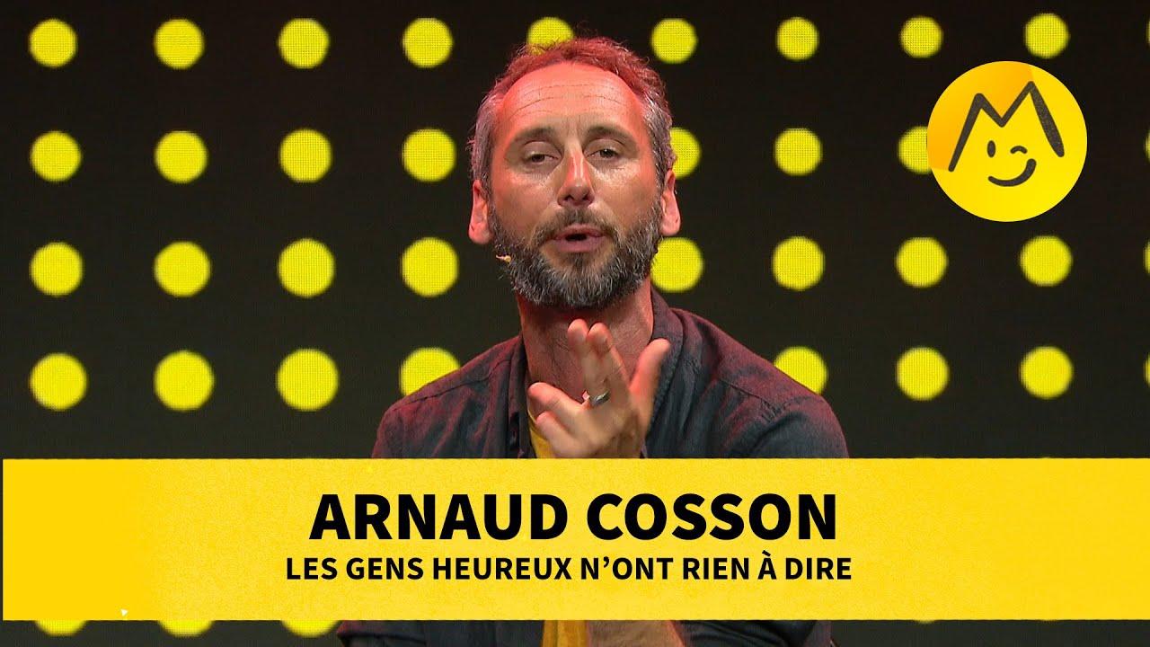 Arnaud Cosson  – Les gens heureux n'ont rien à dire