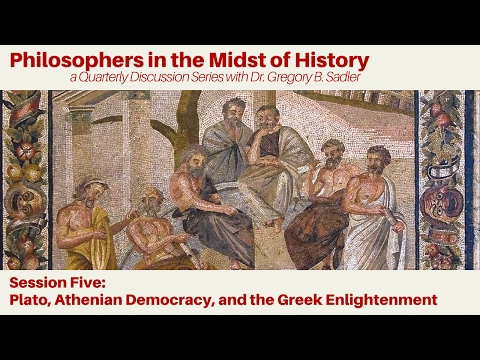Plato, Athenian Democracy, and the Greek Enlightenment - Philosophers in the Midst of History