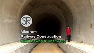 SR : Mizoram Railway Construction | Mualkhang & Khamrang