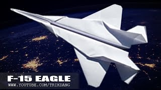 How to make a Cool Paper Airplane that FLIES Over 100 Feet | F-15