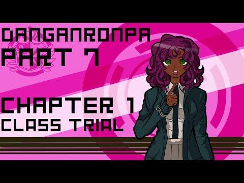 Lost HATES Danganronpa! Part 7: Class Trial 1