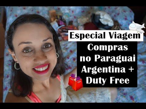 Especial Viagem: Compras no Paraguai e Argentina + Duty Free