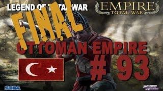 Empire: Total War - Ottoman Empire Part 93 FINAL