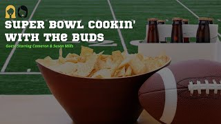 Super Bowl Cookin' with the Buds: Guest Starring Cameron & Susan Mills