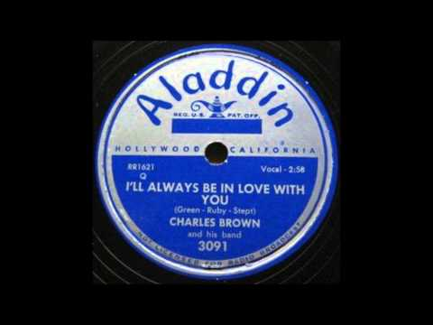 Charles Brown, ''I'll Always Be In Love With You'' (1951)