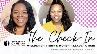 The Check-In w/Elder Brittany and Worship Leader Otisia | TCF (OCT 15, 2020)