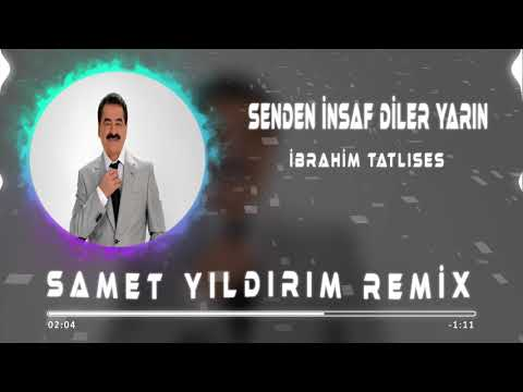 İbrahim Tatlıses - Senden İnsaf Diler Yarın ( Samet Yıldırım Remix ) indir