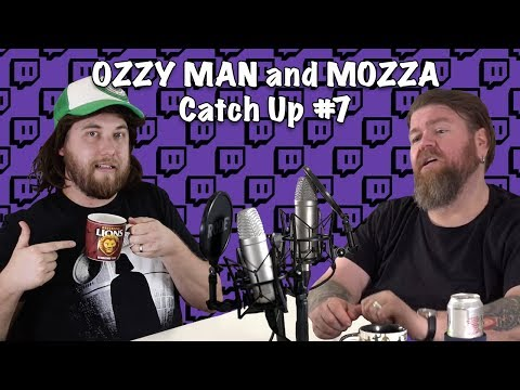 Ozzy Man & Mozza Catch Up #7 FULL SHOW