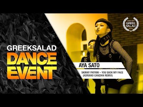 GREEK SALAD Dance Event15(1). Aya Sato & Bambi [Skinny Patrini – You Suck My Face]