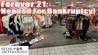 FOREVER 21: Headed For Bankruptcy! | Retail Archaeology