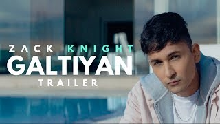 Zack Knight - Galtiyan ( Trailer)