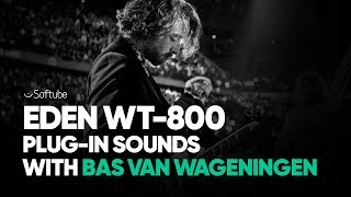 Eden WT-800 Bass Amp plug-in sounds with Bas van Wageningen – Softube